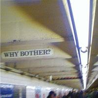 subwayart4whybother.jpg